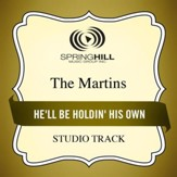 He'll Be Holdin' His Own (Medium Key Performance Track With Background Vocals) [Music Download]