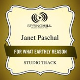 For What Earthly Reason (Medium Key Performance Track Without Background Vocals) [Music Download]