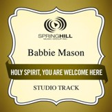 Holy Spirit, You Are Welcome (Medium Key Performance Track With Background Vocals) [Music Download]