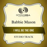 I Will Be The One (Medium Key Performance Track With Background Vocals) [Music Download]