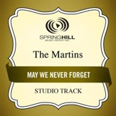 May We Never Forget (Medium Key Performance Track With Background Vocals) [Music Download]