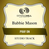 Pray On (Medium Key Performance Track Without Background Vocals) [Music Download]