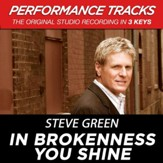 In Brokenness You Shine (Medium Key Performance Track Without Background Vocals) [Music Download]