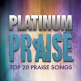 Platinum Praise [Music Download]