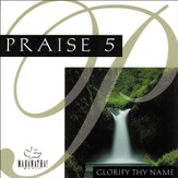 Praise 5 - Glorify Thy Name [Music Download]
