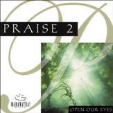 Praise 2 - Open Our Eyes [Music Download]