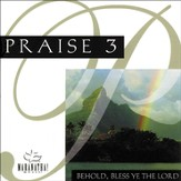 Praise 3 - Behold, Bless Ye The Lord [Music Download]