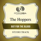 But For The Blood (Medium Key Performance Track Without Background Vocals) [Music Download]
