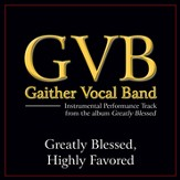 Greatly Blessed, Highly Favored (Low Key Performance Track Without Backgrounds Vocals) [Music Download]