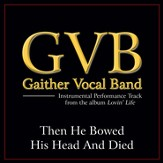 Then He Bowed His Head And Died (Low Key Performance Track Without Background Vocals) [Music Download]
