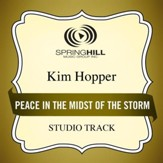 Peace In The Midst Of The Storm (Medium Key Performance Track Without Background Vocals) [Music Download]