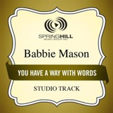 You Have A Way With Words (Medium Key Performance Track Without Background Vocals) [Music Download]