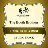 Living For The Moment (Medium Key Performance Track With Background Vocals) [Music Download]