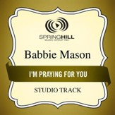 I'm Praying For You (Medium Key Performance Track With Background Vocals) [Music Download]