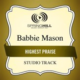 Highest Praise (Medium Key Performance Track Without Background Vocals) [Music Download]