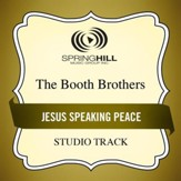 Jesus Speaking Peace (Medium Key Performance Track With Background Vocals) [Music Download]