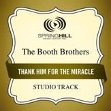 Thank Him For The Miracle (Medium Key Performance Track With Background Vocals) [Music Download]
