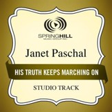 His Truth Keeps Marching On (Medium Key Performance Track With Background Vocals) [Music Download]