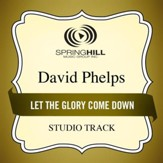 Let The Glory Come Down (Medium Key Performance Track Without Background Vocals) [Music Download]