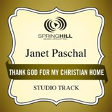 Thank God For My Christian Home (Medium Key Performance Track With Background Vocals) [Music Download]