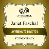 Anything To Love You (High Key Performance Track Without Background Vocals) [Music Download]
