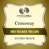 Only Because You Love (Studio Track) [Music Download]