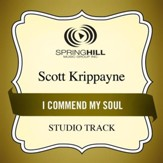 I Commend My Soul [Music Download]