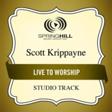 Live to Worship (Medium Key Performance Track With Background Vocals) [Music Download]