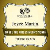 To See the King (Simeon's Song) (Medium Key Performance Track With Background Vocals) [Music Download]