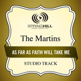As Far As Faith Will Take Me (Medium Key Performance Track With Background Vocals) [Music Download]