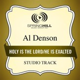Holy Is the Lord / He Is Exalted (Medley) [Studio Track] [Music Download]
