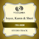 I'm a Mom (Medium Key Performance Track Without Background Vocals) [Music Download]