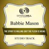 The Spirit Is Willing (But the Flesh Is Weak) [Medium Key Performance Track Without Background Vocals] [Music Download]