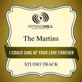 I Could Sing of Your Love Forever (Medium Key Performance Track With Background Vocals) [Music Download]