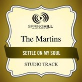 Settle On My Soul (Low Key Performance Track Without Background Vocals) [Music Download]