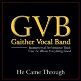 He Came Through (Original Key Performance Track Without Background Vocals) [Music Download]