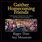 Bigger Than Any Mountain (Original Key Performance Track Without Background Vocals) [Music Download]