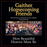 How Beautiful Heaven Must Be Performance Tracks [Music Download]