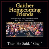 Then He Said, Sing! (Low Key Performance Track Without Background Vocals) [Music Download]