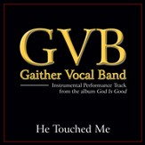 He Touched Me Performance Tracks [Music Download]