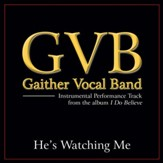 He's Watching Me (Original Key Performance Track With Background Vocals) [Music Download]