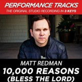 10,000 Reasons (Bless the Lord) [Medium Key Performance Track Without Background Vocals] [Music Download]