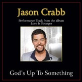 God's Up to Something (Original Key Performance Track with Background Vocals) [Music Download]