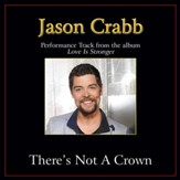 There's Not a Crown (Without a Cross) Performance Tracks [Music Download]