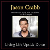 Living Life Upside Down (Original Key Performance Track with Background Vocals) [Music Download]