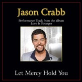 Let Mercy Hold You (Original Key Performance Track with Background Vocals) [Music Download]