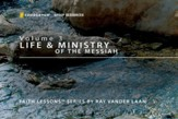 Faith Lessons on the Life and Ministry of the Messiah [Video Download]