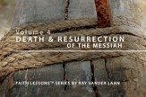 Faith Lessons on the Death and Resurrection of the Messiah [Video Download]