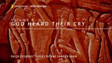 Faith Lessons God Heard Their Cry [Video Download]
