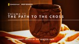 That The World May Know ®, Vol. 11: Path to the Cross [Video Download]